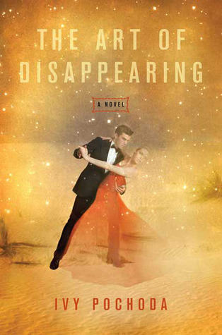 The Art of Disappearing by Ivy Pochoda