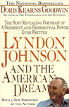 Lyndon Johnson and the American Dream: The Most Revealing Portrait of a President and Presidential Power Ever Written