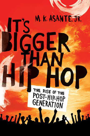 Its Bigger Than Hip Hop: The Rise of the Post-Hip-Hop Generation
