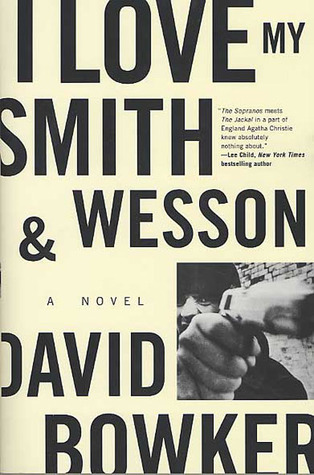I Love My Smith and Wesson: A Novel