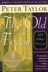 The Old Forest and Other Stories by Peter Taylor