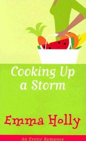 Cooking up a Storm by Emma Holly