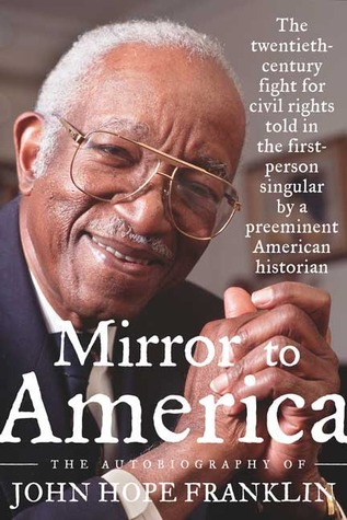 Mirror to America by John Hope Franklin
