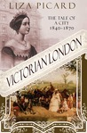 Victorian London: The Tale of a City 1840--1870