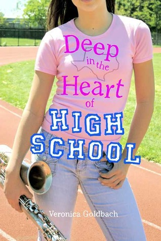 Deep in the Heart of High School by Veronica Goldbach