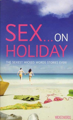 Wicked Words: Sex on Holiday