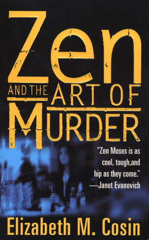 Zen and The Art of Murder by Elizabeth M. Cosin