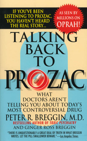 Talking Back to Prozac by Peter R. Breggin