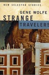 Strange Travelers: New Selected Stories