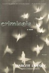 Criminals: A Novel