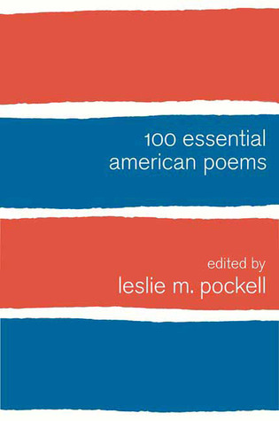 100 Essential American Poems by Leslie M. Pockell