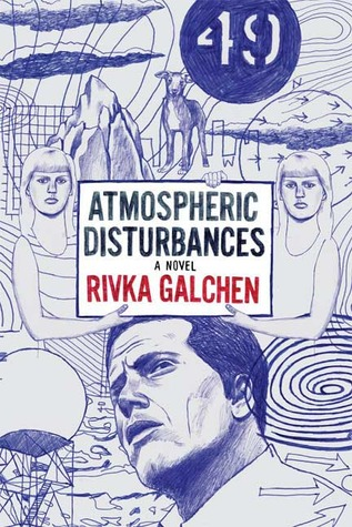 Atmospheric Disturbances by Rivka Galchen