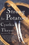 Strong for Potatoes: A Novel