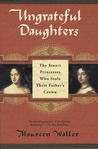 Ungrateful Daughters by Maureen Waller