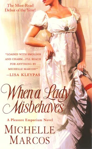 When A Lady Misbehaves by Michelle Marcos