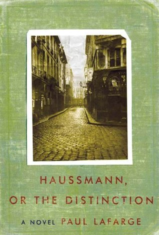Haussmann or the Distinction by Paul La Farge