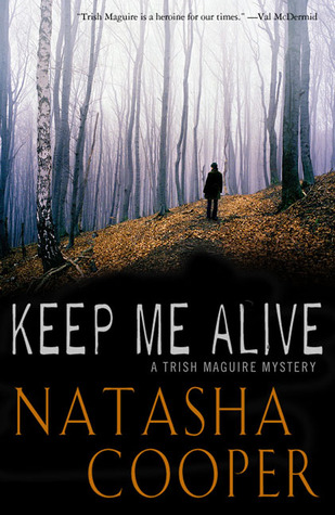 Keep Me Alive: A Trish Maguire Mystery