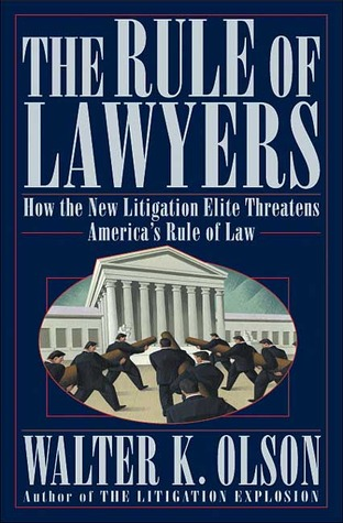 The Rule of Lawyers by Walter K. Olson