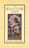 The Enchanted Tarot by Amy Zerner