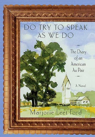 Do Try to Speak as We Do: The Diary of an American Au Pair