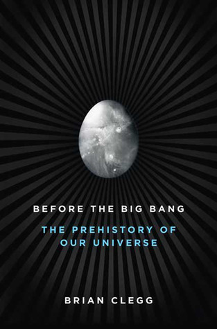 Before the Big Bang by Brian Clegg