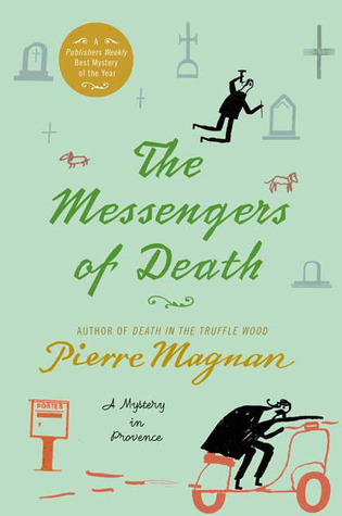 The Messengers of Death: A Mystery in Provence