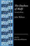 The Duchess of Malfi (The Revels Plays)