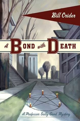 A Bond with Death: A Professor Sally Good Mystery