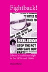 Fightback!: Labour's Traditional Right in the 1970s and 1980s (Critical Labour Movement Studies): Labour's Traditional Right in the 1970s and 1980s (Critical Labour Movement Studies)