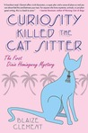 Curiosity Killed the Cat Sitter (A Dixie Hemingway Mystery, #1)