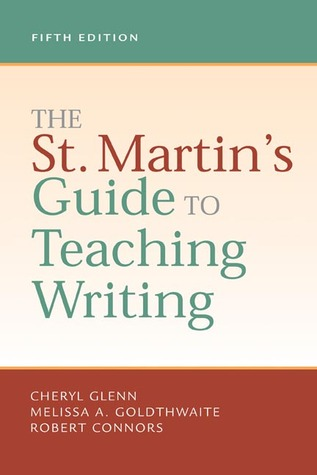 The St. Martin's Guide to Teaching Writing by Glenn Connors