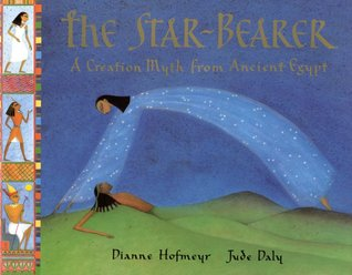 The Star-Bearer: A Creation Myth from Ancient Egypt