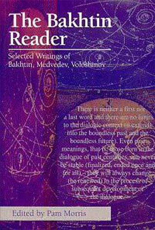 The Bakhtin Reader: Selected Writings of Bakhtin, Medvedev, Voloshinov