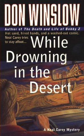 While Drowning in the Desert (Neal Carey, #5)