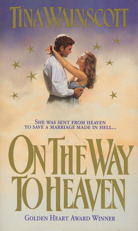 On The Way To Heaven by Tina Wainscott