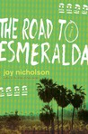 The Road to Esmeralda: A Novel