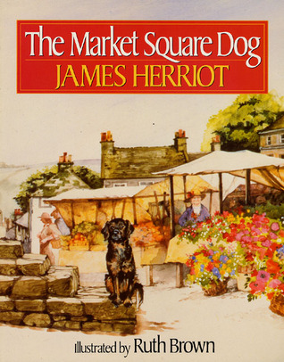 The Market Square Dog by James Herriot