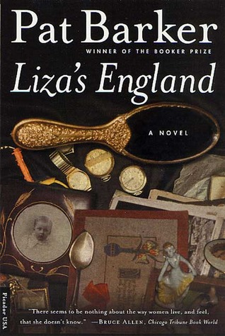 Liza's England aka The Century's Daughter by Pat Barker