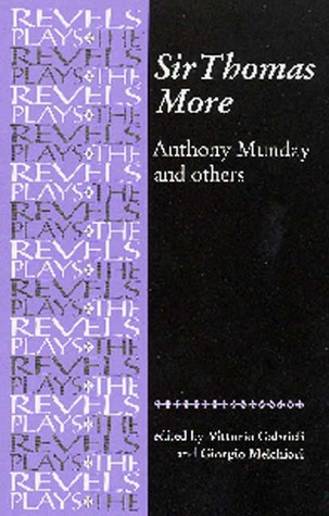 Sir Thomas More: By Anthony Munday and Others