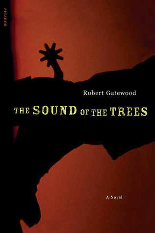 The Sound of the Trees by Robert Gatewood