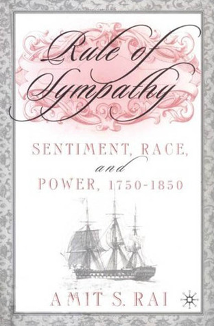 Rule of Sympathy: Sentiment, Race, and Power, 1750-1850
