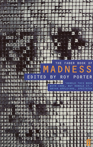 The Faber Book of Madness by Roy Porter