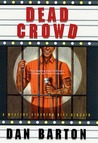 Dead Crowd: A Mystery Starring Biff Kincaid