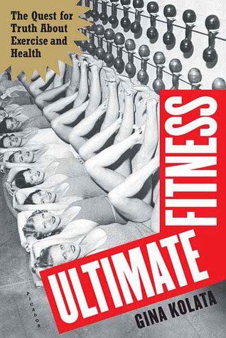 Ultimate Fitness: The Quest for Truth about Health and Exercise