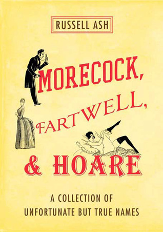 Morecock, Fartwell, & Hoare: A Collection of Unfortunate but True Names