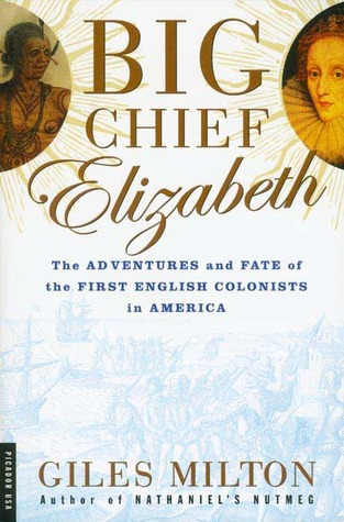 Big Chief Elizabeth by Giles Milton