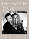 The Sweater Book: Hundreds of People...One Common Thread
