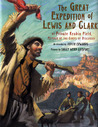 The Great Expedition of Lewis and Clark: by Private Reubin Field, Member of the Corps of Discovery