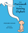 The Masterwork of a Painting Elephant by Michelle Cuevas