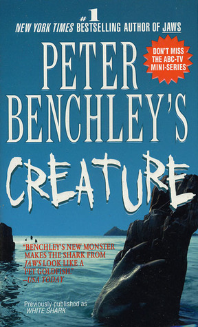 Peter Benchley's Creature by Peter Benchley